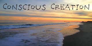 Concious Creation